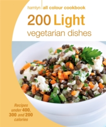Hamlyn All Colour Cookery: 200 Light Vegetarian Dishes : Hamlyn All Colour Cookbook, Paperback / softback Book