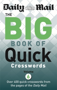 Daily Mail Big Book of Quick Crosswords Volume 6, Paperback Book