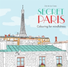 Secret Paris : Colouring for mindfulness, Paperback / softback Book