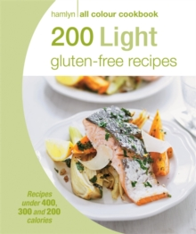 Hamlyn All Colour Cookery: 200 Light Gluten-free Recipes : Hamlyn All Colour Cookbook, Paperback / softback Book