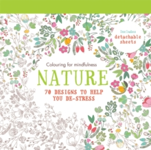 Nature : 70 Designs to Help You De-Stress, Paperback Book