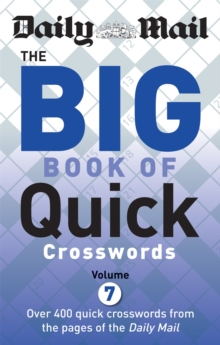 Daily Mail Big Book of Quick Crosswords Volume 7, Paperback / softback Book