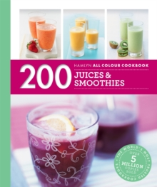 Hamlyn All Colour Cookery: 200 Juices & Smoothies : Hamlyn All Colour Cookbook, Paperback / softback Book