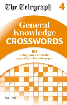 The Telegraph: General Knowledge Crosswords 4, Paperback / softback Book