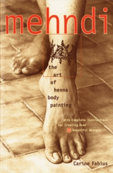 Mehndi : Art of Henna Body Painting, Paperback / softback Book