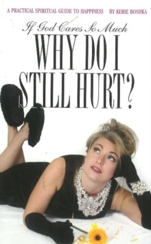 If God Cares So Much, Why Do I Still Hurt?, Paperback Book