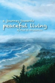 Journey Toward Peaceful Living, Paperback Book
