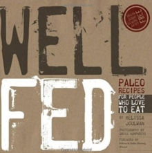 Well Fed : Paleo Recipes for People Who Love to Eat, Paperback Book