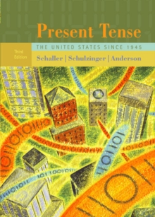 Present Tense : The United States Since 1945, Paperback / softback Book