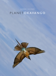 Planet Okavango, Hardback Book
