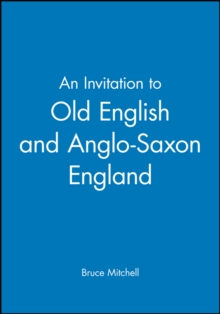 An Invitation to Old English and Anglo-Saxon England, Paperback / softback Book