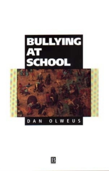 Bullying at School : What We Know and What We Can Do, Paperback Book