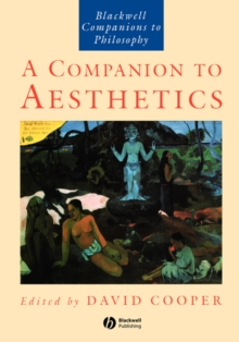A Companion to Aesthetics : The Blackwell Companion to Philosophy, Paperback Book
