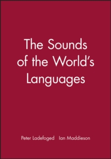 The Sounds of the World's Languages, Paperback Book