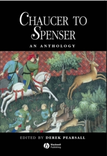 Chaucer to Spenser : An Anthology of Writing in English, 1375-1575, Paperback Book