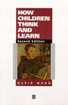 How Children Think and Learn, Paperback Book