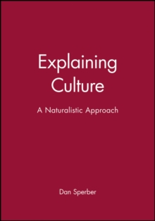 Explaining Culture : A Naturalistic Approach, Paperback Book