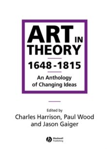 Art in Theory 1648-1815 : An Anthology of Changing Ideas, Paperback / softback Book