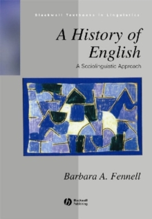 A History of English : A Sociolinguistic Approach, Paperback / softback Book