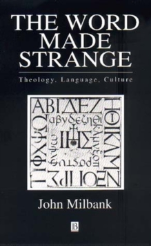 The Word Made Strange : Theology, Language, Culture, Paperback / softback Book
