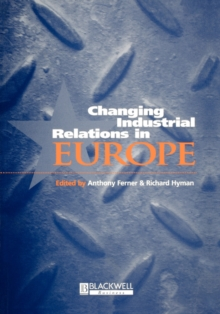 Changing Industrial Relations in Europe, Paperback / softback Book
