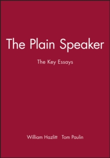 The Plain Speaker : The Key Essays, Paperback / softback Book