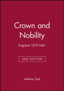 Crown and Nobility : England 1272-1461, Paperback / softback Book