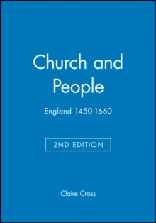 Church and People : England 1450-1660, Paperback / softback Book