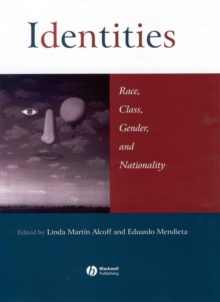 Identities : Race, Class, Gender, and Nationality, Paperback / softback Book