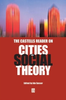 The Castells Reader on Cities and Social Theory, Paperback / softback Book