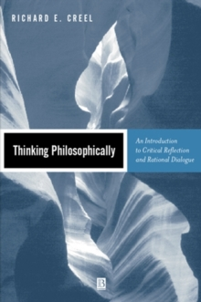 Thinking Philosophically : An Introduction to Critical Reflection and Rational Dialogue, Paperback / softback Book
