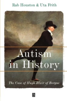 Autism in History : The Case of Hugh Blair of Borgue, Paperback / softback Book