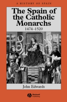 The Spain of the Catholic Monarchs 1474-1520, Paperback / softback Book
