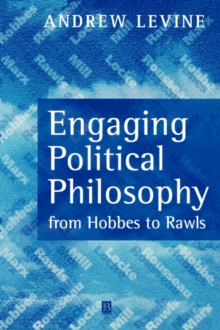 Engaging Political Philosophy : From Hobbes to Rawls, Paperback Book