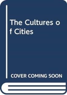 The Cultures of Cities, Paperback / softback Book