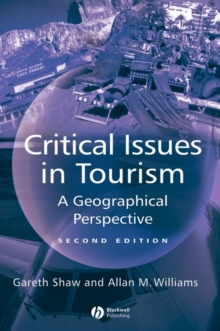 Critical Issues in Tourism : A Geographical Perspective, Paperback Book