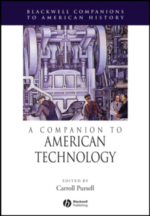 A Companion to the History of American Technology, Hardback Book