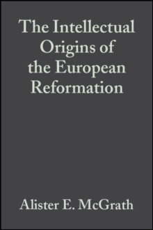 The Intellectual Origins of the European Reformation, Paperback / softback Book
