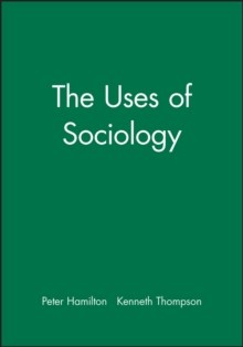 The Uses of Sociology, Paperback / softback Book