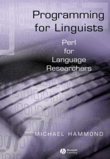 Programming for Linguists : Perl for Language Researchers, Paperback / softback Book