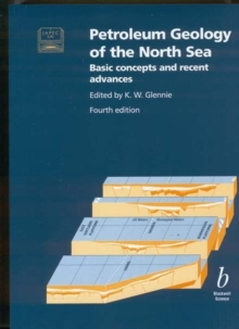 Petroleum Geology of the North Sea : Basic Concepts and Recent Advances, Paperback Book