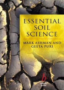 Essential Soil Science - a Clear and Concise      Introduction to Soil Science, Paperback Book