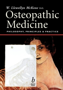 Osteopathic Medicine : Philosophy, Principles and Practice, Paperback / softback Book