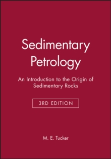 Sedimentary Petrology - an Introduction to the    Origin of Sedimentary Rocks 3E, Paperback Book