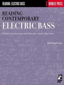 Reading Contemporary Electric Bass : Performance Studies in Funk, Rock, Disco, Jazz, and Other Music Styles, Paperback / softback Book