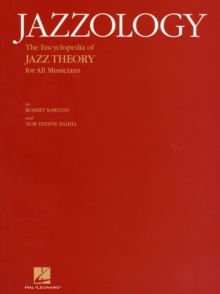 Jazzology : The Encyclopedia Of Jazz Theory For All Musicians, Paperback / softback Book