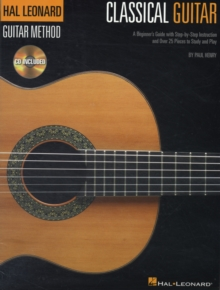 The Hal Leonard Classical Guitar Method (Book And CD), Paperback Book