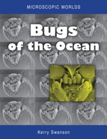 Microscopic Worlds Volume 1 : Bugs of the Ocean, Paperback / softback Book