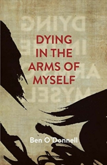 Dying In The Arms Of Myself, Paperback / softback Book