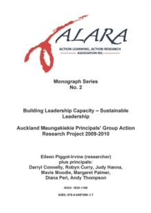 ALARA Monograph 2 Building Leadership Capacity - Sustainable Leadership : Auckland Maungakiekie Principals' Group Action Research Project 2009-2010, Paperback / softback Book